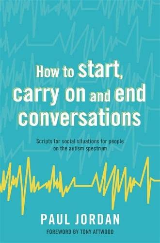 how-to-start-carry-on-and-end-conversations-scripts-for-social-situations-for-people-on-the-autism-spectrum