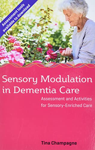 sensory-modulation-in-dementia-care-assessment-and-activities-for-sensory-enriched-care