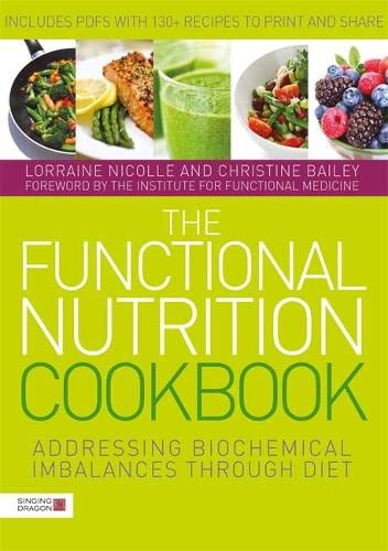 the-functional-nutrition-cookbook-addressing-biochemical-imbalances-through-diet