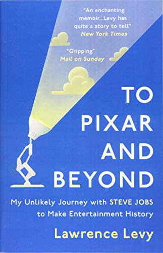 Cover of To Pixar and Beyond by Lawrence Levy