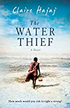 Der Wasserdieb: Roman by Claire Hajaj