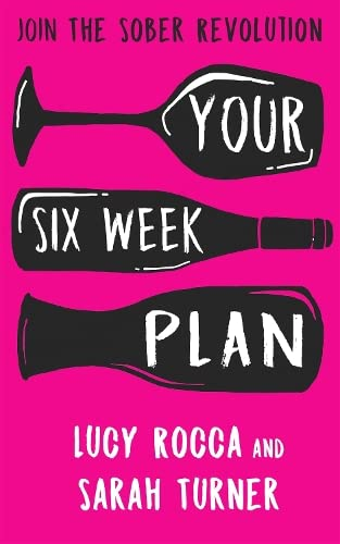 your-six-week-plan-join-the-sober-revolution-and-call-time-on-wine-oclock-addiction-recovery-series