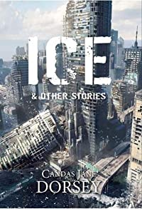 Ice and Other Stories  cover