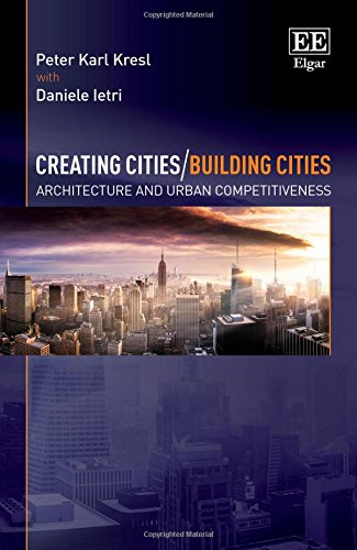 creating-cities-building-cities-architecture-and-urban-competitiveness