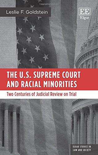 the-us-supreme-court-and-racial-minorities-two-centuries-of-judicial-review-on-trial-elgar-studies-in-law-and-society-series