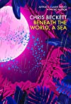 Beneath the World, A Sea cover