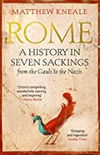 Rome: A History in Seven Sackings by Matthew…