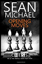Opening Moves (Chess) by Sean Michael