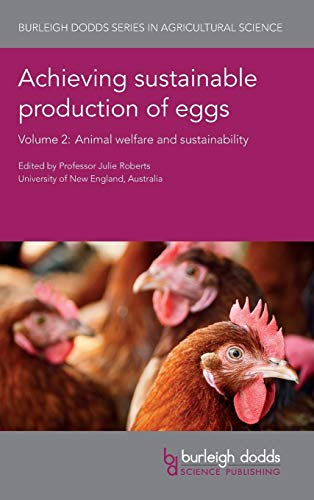 achieving-sustainable-production-of-eggs-volume-2-animal-welfare-and-sustainability-burleigh-dodds-series-in-agricultural-science