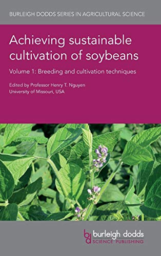 achieving-sustainable-cultivation-of-soybeans-volume-1-breeding-and-cultivation-techniques-burleigh-dodds-series-in-agricultural-science