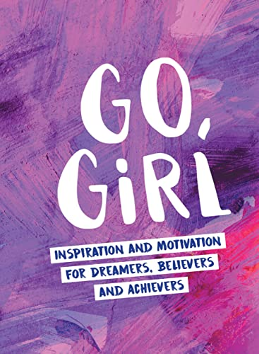 go-girl-inspiration-and-motivation-for-dreamers-believers-and-achieve