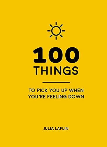 100-things-to-pick-you-up-when-youre-feeling-down-uplifting-quotes-and-delightful-ideas-to-make-you-feel-good