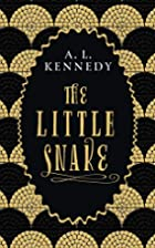 The little snake by A. L. Kennedy