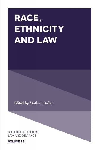 race-ethnicity-and-law-sociology-of-crime-law-and-deviance