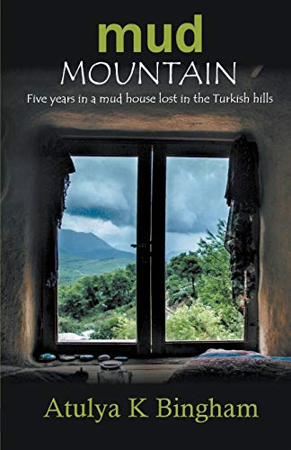 mud-mountain-five-years-in-a-mud-house-lost-in-the-turkish-hills