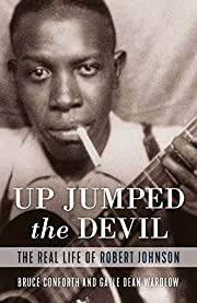 Up Jumped the Devil: The Real Life of Robert…