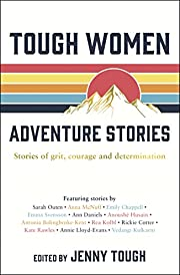 Tough Women Adventure Stories: Stories of…
