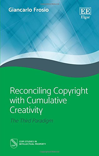 reconciling-copyright-with-cumulative-creativity-the-third-paradigm-ceipi-studies-in-intellectual-property
