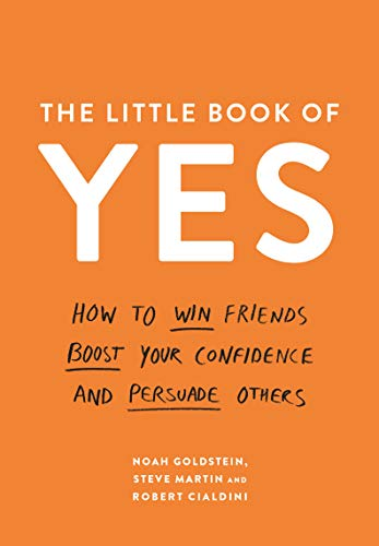 the-little-book-of-yes-how-to-win-friends-boost-your-confidence-and-persuade-others