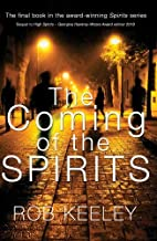 The Coming of the Spirits by Rob Keeley