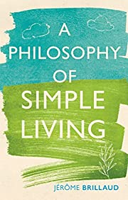 A Philosophy of Simple Living by Jerome…