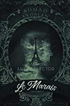 The Art Collector of Le Marais by Ahmad…