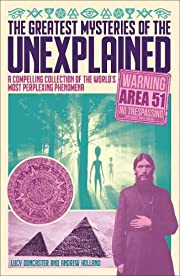 The Greatest Mysteries of the Unexplained: A…