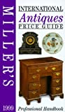 Miller, Judith: International Antiques Price Guide 1999