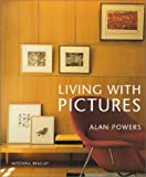 Powers, Alan: Living with Pictures