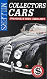 Selby, Dave: Miller's: Collectors Cars: Yearbook and Price Guide 2001 (Miller's Collectors Cars Price Guide)