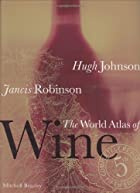 The World Atlas of Wine by Hugh Johnson