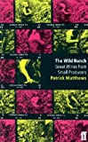 Matthews, Patrick: Wild Bunch (Faber Books on Wine)