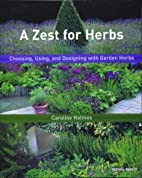 A Zest for Herbs: Choosing, Using, and…