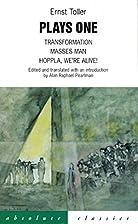 Ernst Toller Plays One by Ernst Toller