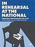 Haill, Lyn: In Rehearsal at the National: Rehearsal Photographs 1976-2001