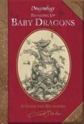 Dragonology: Bringing Up Baby Dragons : A…