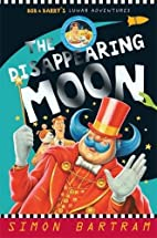 The Disappearing Moon: Bob and Barry's…