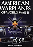 American Warplanes of World War II by David…