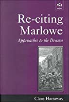 Re-Citing Marlowe: Approaches to the Drama…