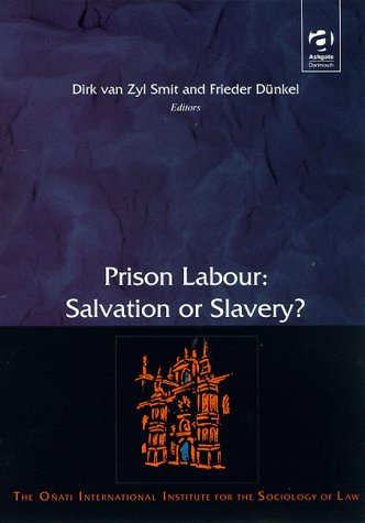 prison-labour-salvation-or-slavery-international-perspectives-onati-international-series-in-law-and-society