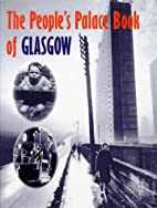 The People's Palace Book of Glasgow by…