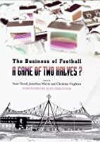 A Game Of Two Halves? : The Business Of…