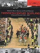 Twentieth-Century Scotland: A Pictorial…