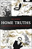 Murphy, Bill: Home Truths: A Jaunt Around the Decaying Heart of England