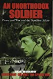 Spicer, Tim, Lieutenant-Colonel. Obe: An Unorthodox Soldier: Peace and War and the Sandline Affair