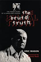 The Brutal Truth: The Inside Story of a…