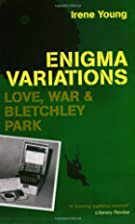 Enigma Variations: Love, War and Bletchley…