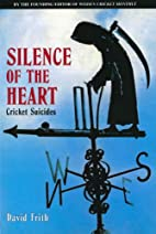 Silence Of The Heart: Cricket Suicides by…