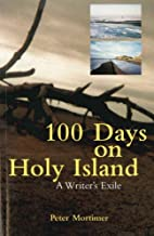100 Days on Holy Island: A Writer's…
