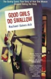 Oakes-Ash, Rachael: Good Girls Do Swallow